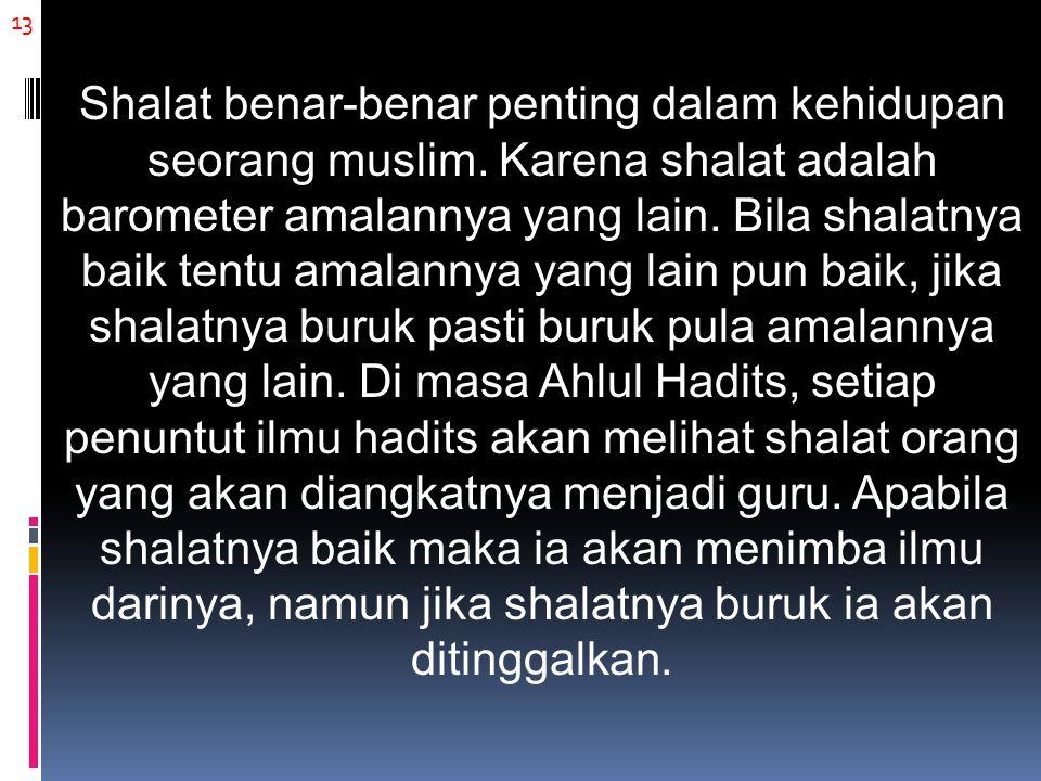 13 Shalat benar-benar penting dalam kehidupan seorang muslim.