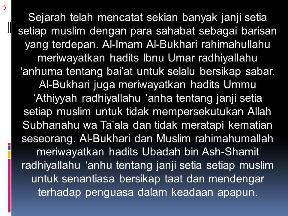 5 Sejarah telah mencatat sekian banyak janji setia setiap muslim dengan para sahabat sebagai barisan yang terdepan.
