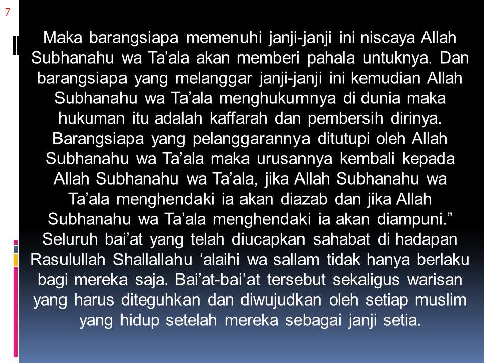 7 Maka barangsiapa memenuhi janji-janji ini niscaya Allah Subhanahu wa Ta'ala akan memberi pahala untuknya.