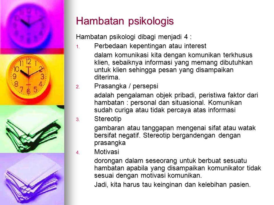 Hambatan psikologis Hambatan psikologi dibagi menjadi 4 : 1.