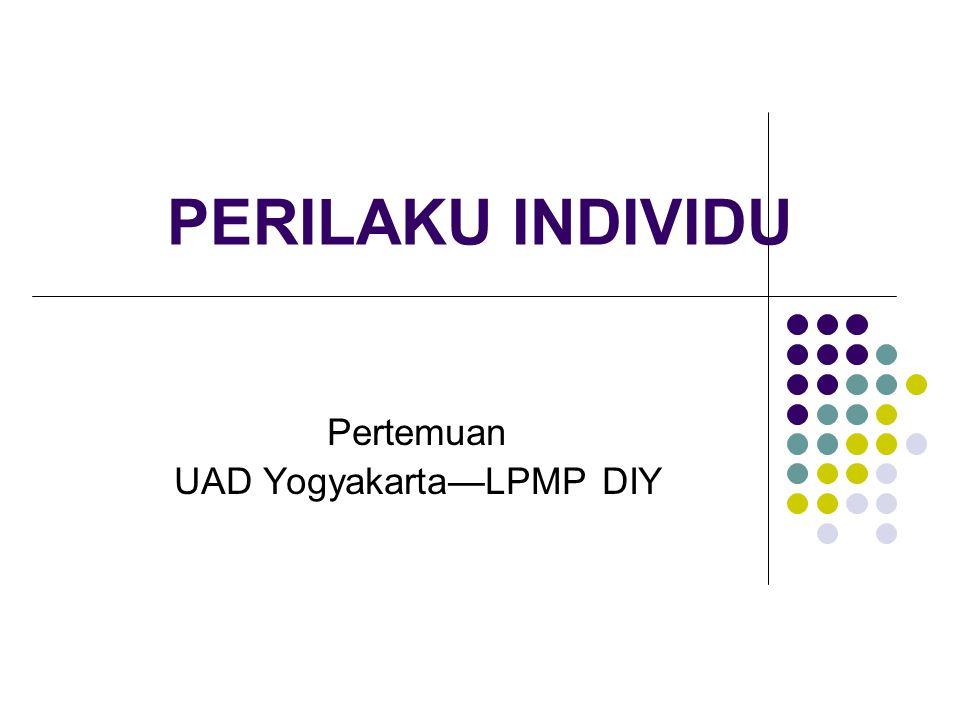Pertemuan UAD Yogyakarta—LPMP DIY PERILAKU INDIVIDU