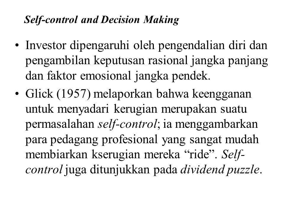 Self-control and Decision Making Investor dipengaruhi oleh pengendalian diri dan pengambilan keputusan rasional jangka panjang dan faktor emosional ja