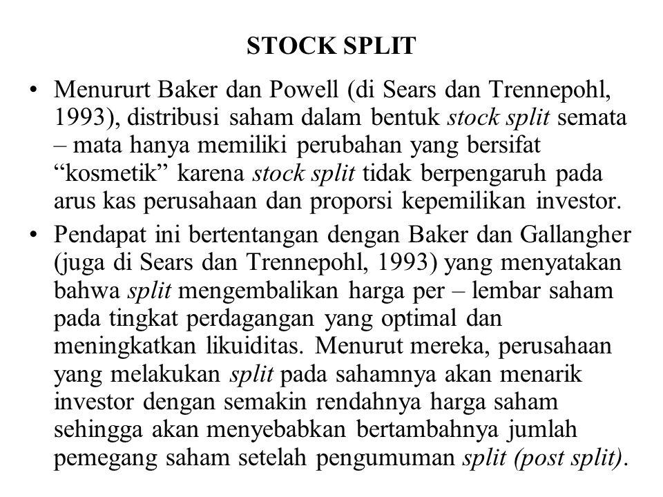 STOCK SPLIT Menururt Baker dan Powell (di Sears dan Trennepohl, 1993), distribusi saham dalam bentuk stock split semata – mata hanya memiliki perubaha