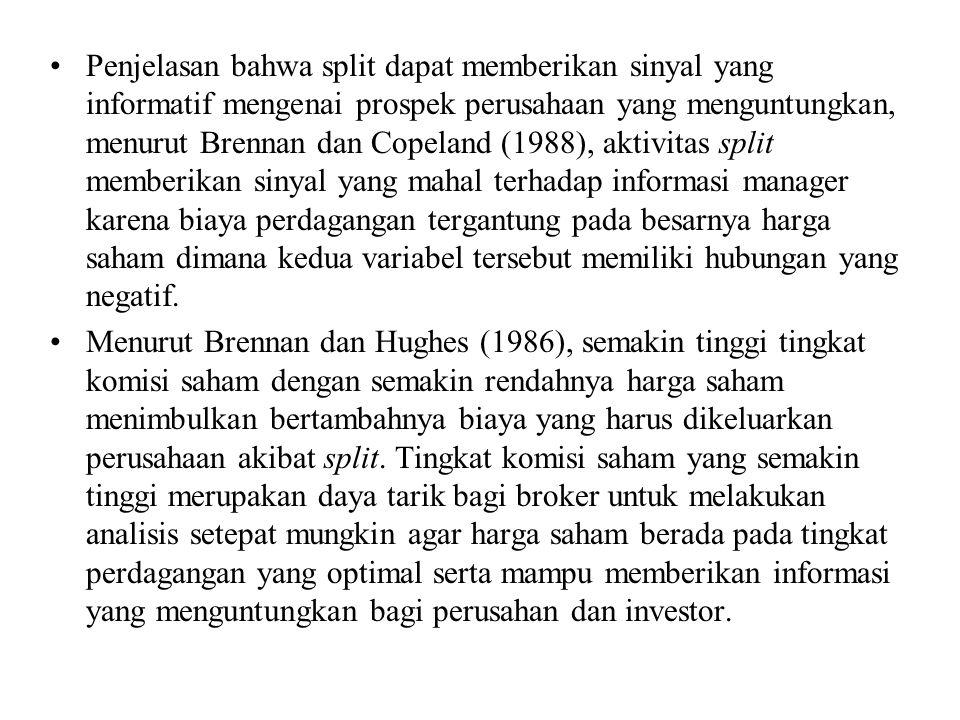 Penjelasan bahwa split dapat memberikan sinyal yang informatif mengenai prospek perusahaan yang menguntungkan, menurut Brennan dan Copeland (1988), ak
