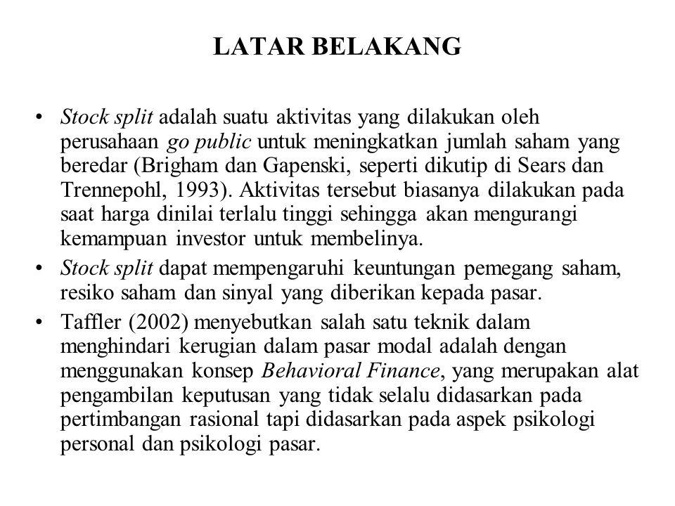 LATAR BELAKANG Stock split adalah suatu aktivitas yang dilakukan oleh perusahaan go public untuk meningkatkan jumlah saham yang beredar (Brigham dan G