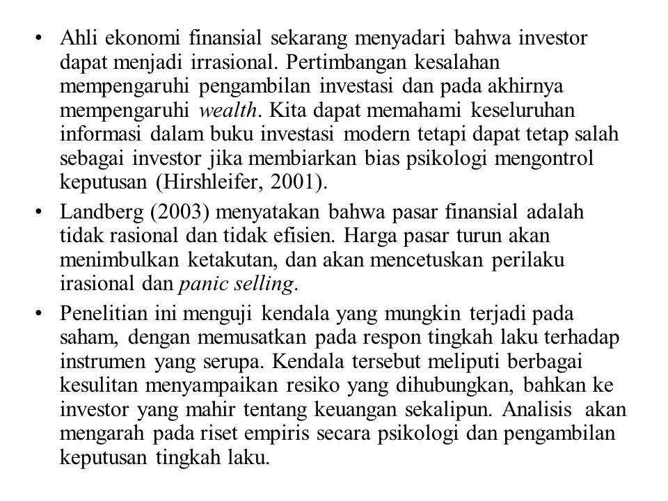 Ahli ekonomi finansial sekarang menyadari bahwa investor dapat menjadi irrasional. Pertimbangan kesalahan mempengaruhi pengambilan investasi dan pada