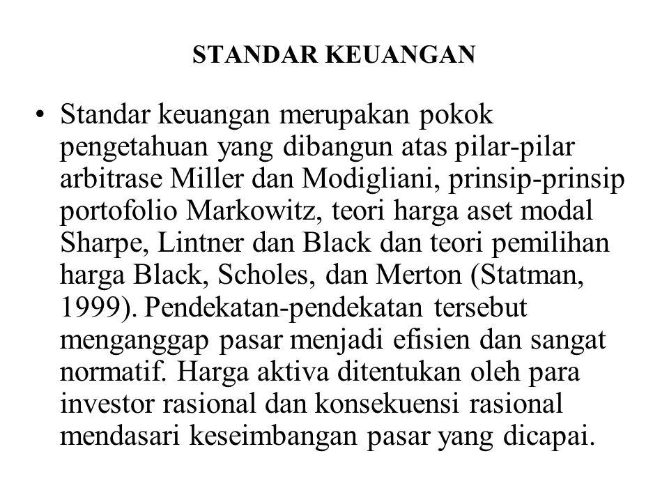 STANDAR KEUANGAN Standar keuangan merupakan pokok pengetahuan yang dibangun atas pilar-pilar arbitrase Miller dan Modigliani, prinsip-prinsip portofol