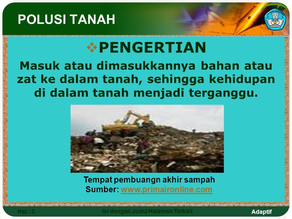 Adaptif Hal.: 4 Isi dengan Judul Halaman Terkait 1.Faktor Internal: pencemaran yang diakibatkan oleh peristiwa alam.