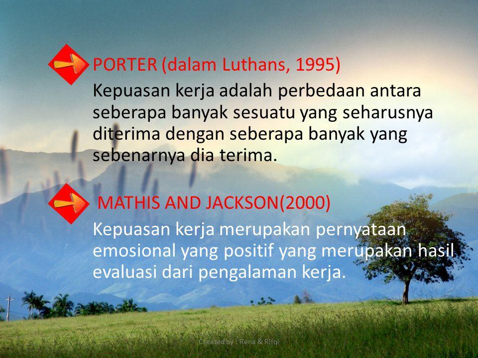 KAMUS BESAR BAHASA INDONESIA. Kepuasan Kerja: KEADAAN PSIKIS yang MENYENANGKAN yang dirasakan oleh pekerja dalam suatu lingkungan pekerjaan karena TER