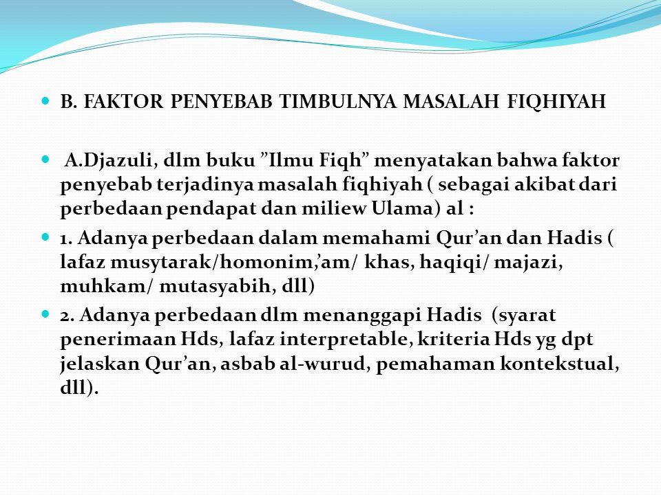 A. MUKADIMAH * Dalam mengadakan pendekatan terhadap kehendak Allah, para Fuqaha' memiliki metode / sistem berbeda-beda. Umumnya mereka mengakui metode