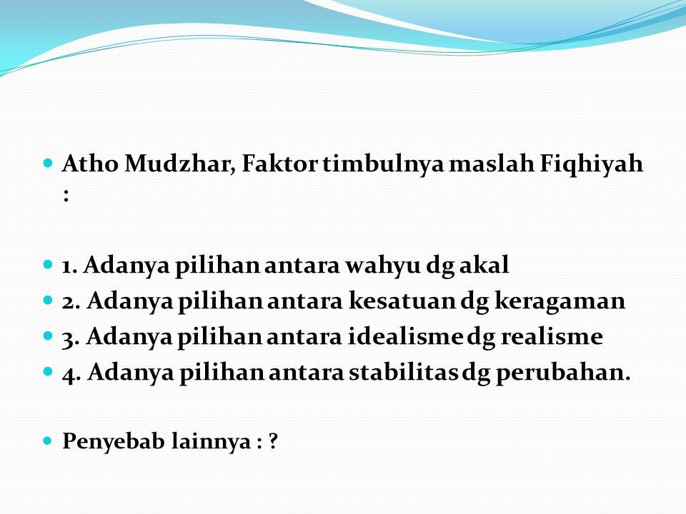 Atho Mudzhar, Faktor timbulnya maslah Fiqhiyah : 1.