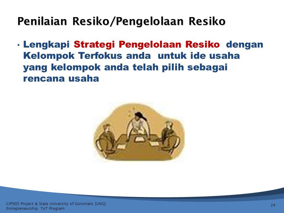 CIPSED Project & State University of Gorontalo [UNG] Entrepreneurship ToT Program Penilaian Resiko/Pengelolaan Resiko Lengkapi Strategi Pengelolaan Re