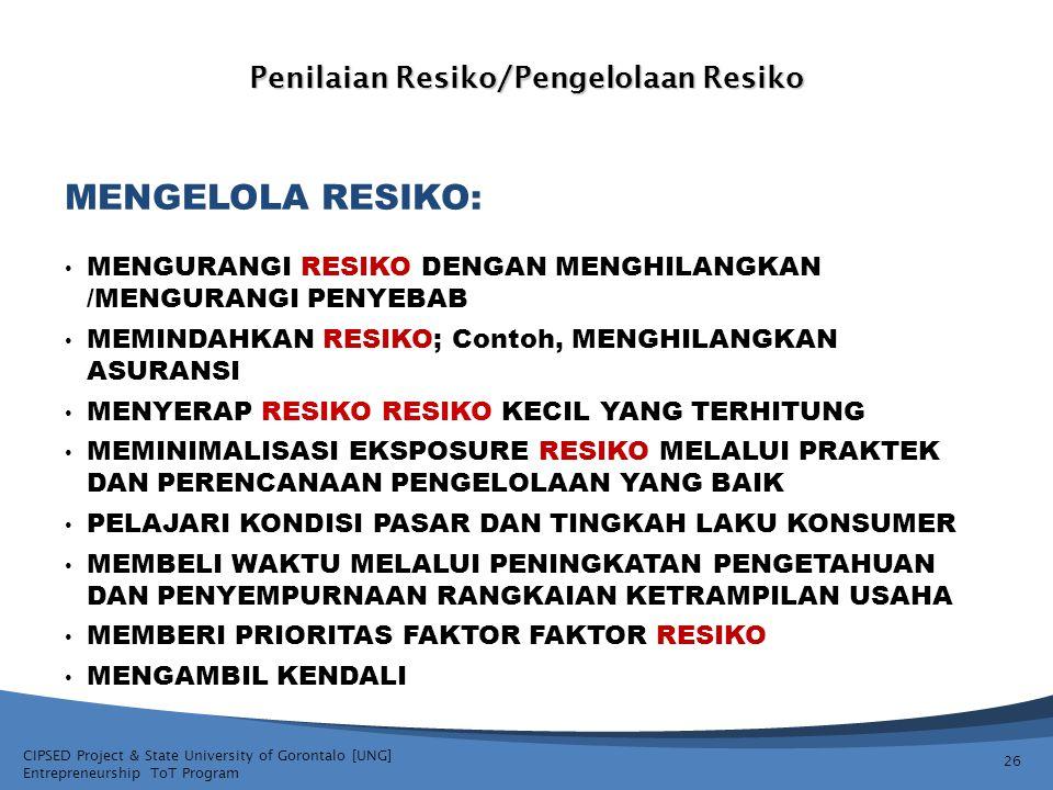 CIPSED Project & State University of Gorontalo [UNG] Entrepreneurship ToT Program Penilaian Resiko/Pengelolaan Resiko MENGURANGI RESIKO DENGAN MENGHIL