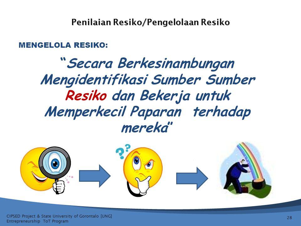 "CIPSED Project & State University of Gorontalo [UNG] Entrepreneurship ToT Program Penilaian Resiko/Pengelolaan Resiko 28 ""Secara Berkesinambungan Meng"