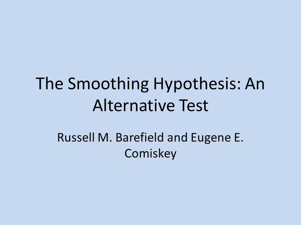 The Smoothing Hypothesis: An Alternative Test Russell M. Barefield and Eugene E. Comiskey