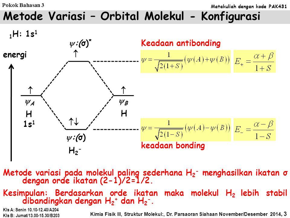 Orbital molekul kompleks dihasilkan dengan cara yang sama seperti pada molekul diatomik: dengan dan Koefisien C i diperoleh dengan membuat persamaan sekular dan determinan sekular seperti pada molekul diatomik, menyelesaikan persamaan energi, dan menggunakan energi pada persamaan sekular untuk memperoleh koefisien orbital atom untuk masing-masing orbital molekul.