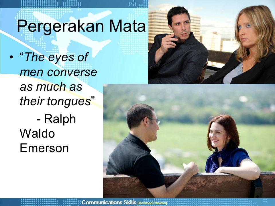 "Pergerakan Mata ""The eyes of men converse as much as their tongues"" - Ralph Waldo Emerson"