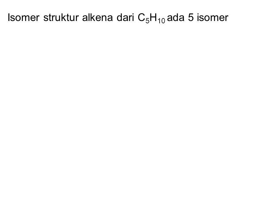 Isomer struktur alkena dari C 5 H 10 ada 5 isomer