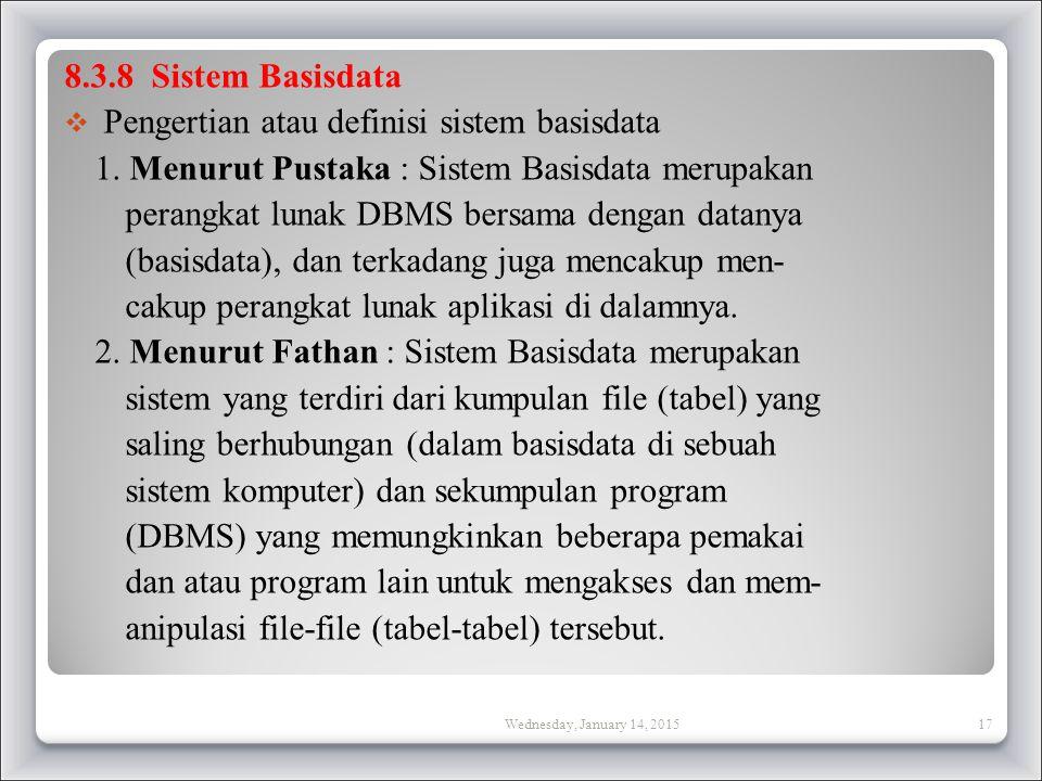 8.3.8 Sistem Basisdata  Pengertian atau definisi sistem basisdata 1.