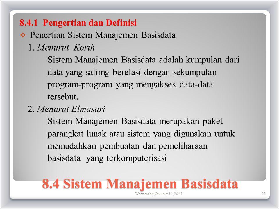 8.4 Sistem Manajemen Basisdata 8.4.1 Pengertian dan Definisi  Penertian Sistem Manajemen Basisdata 1.