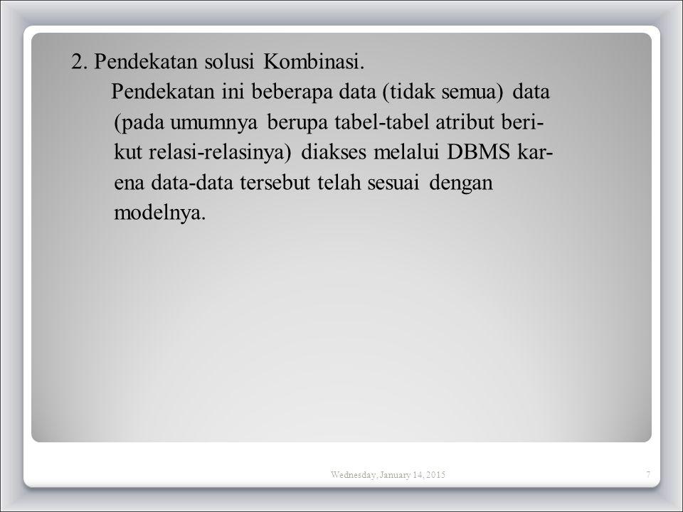2.Pendekatan solusi Kombinasi.