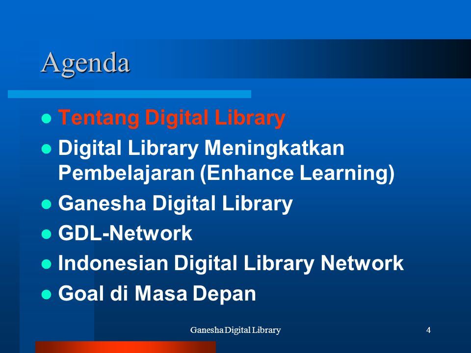 Ganesha Digital Library4 Agenda Tentang Digital Library Digital Library Meningkatkan Pembelajaran (Enhance Learning) Ganesha Digital Library GDL-Netwo