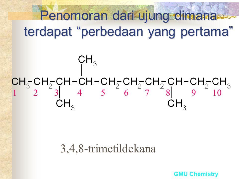 GMU Chemistry Penomoran dari ujung yang dekat dengan substituen pertama 10 9 8 7 6 5 4 3 2 1 2,7,8-trimetildekana