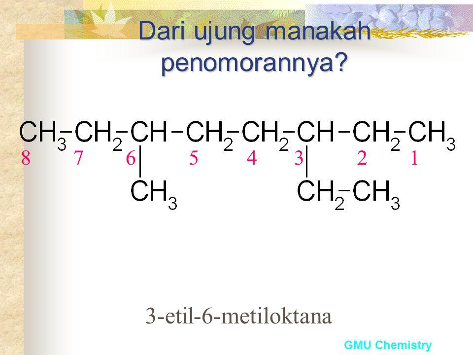 """GMU Chemistry Penomoran dari ujung yang dekat dengan """"perbedaan yang pertama"""" 1 2 3 4 5 6 7 8 6-etil-3,4-dimetiloktana"""