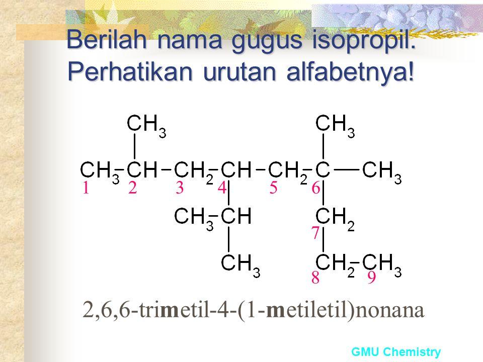 """GMU Chemistry Gugus isopropil dapat diberi nama sbg substituent yang """"kompleks"""" 1-metiletil"""