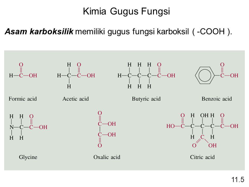 Kimia Gugus Fungsi Asam karboksilik memiliki gugus fungsi karboksil ( -COOH ). 11.5