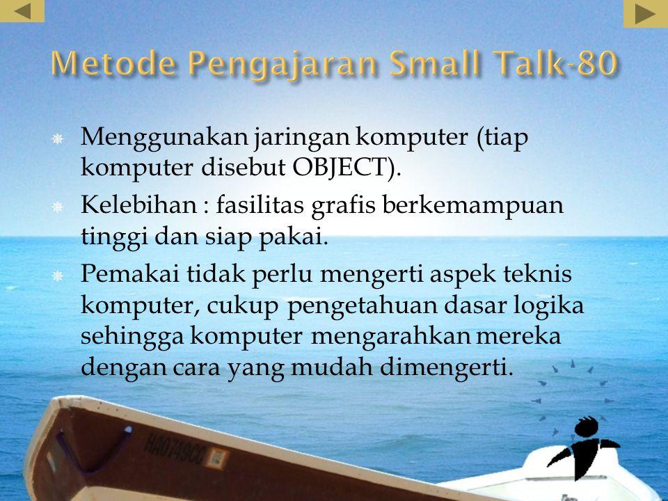  Menggunakan jaringan komputer (tiap komputer disebut OBJECT).  Kelebihan : fasilitas grafis berkemampuan tinggi dan siap pakai.  Pemakai tidak per