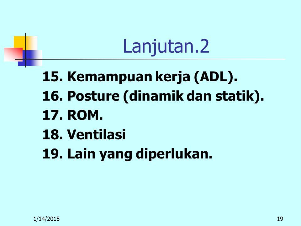 1/14/201519 Lanjutan.2 15. Kemampuan kerja (ADL).