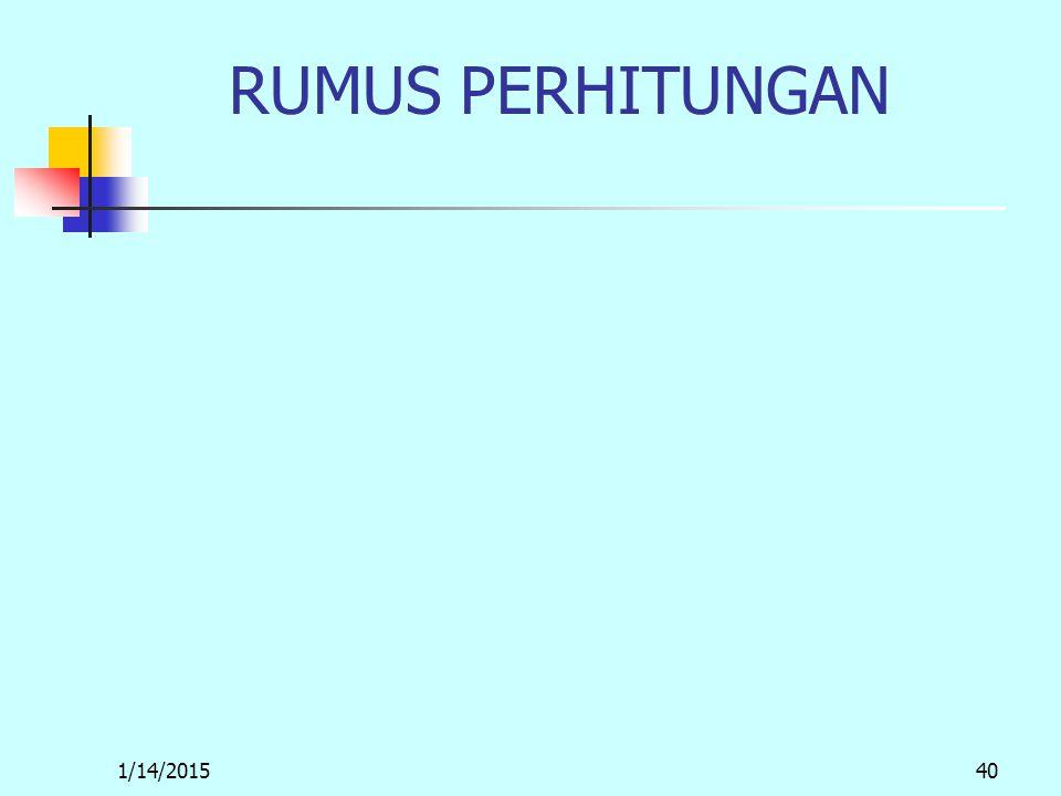 1/14/201540 RUMUS PERHITUNGAN