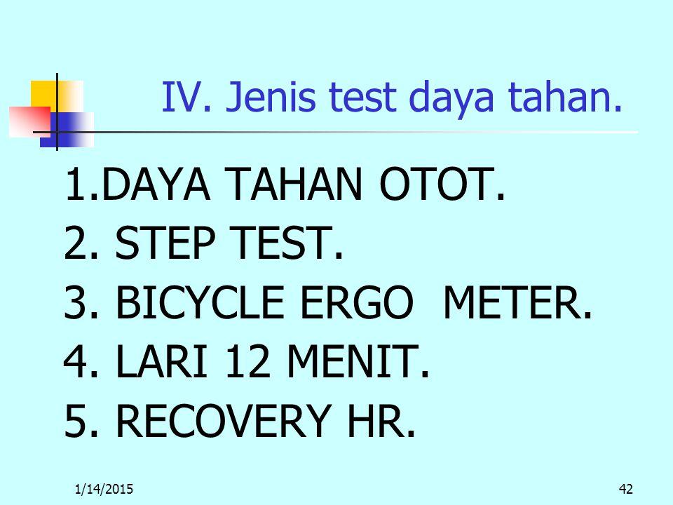 1/14/201542 IV. Jenis test daya tahan. 1.DAYA TAHAN OTOT.
