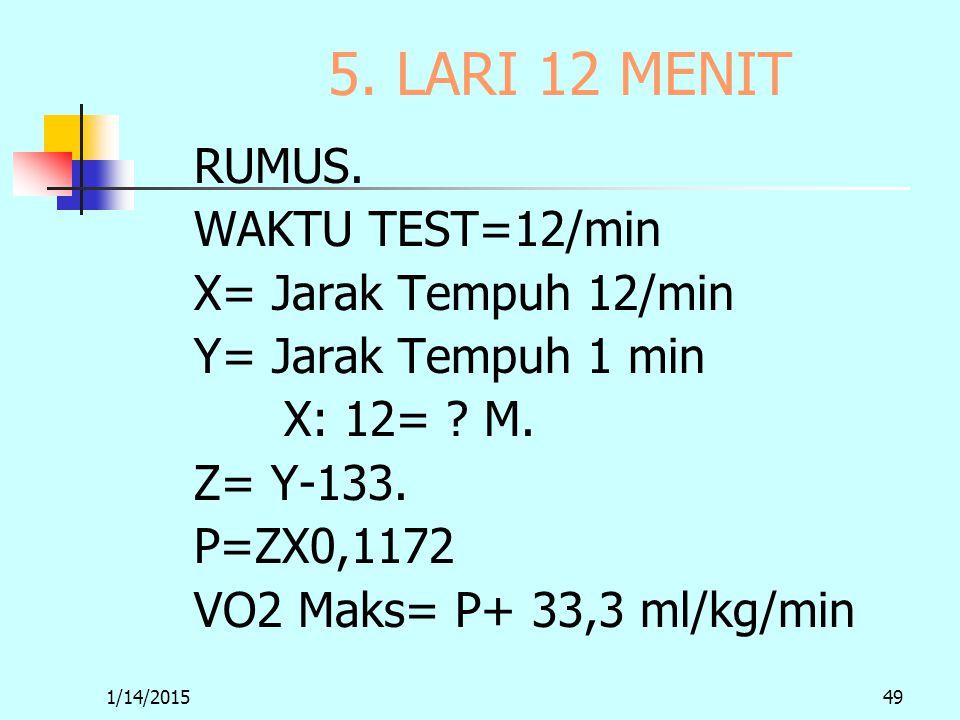 1/14/201549 5. LARI 12 MENIT RUMUS.