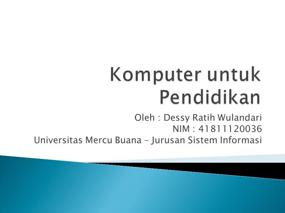 Oleh : Dessy Ratih Wulandari NIM : 41811120036 Universitas Mercu Buana – Jurusan Sistem Informasi