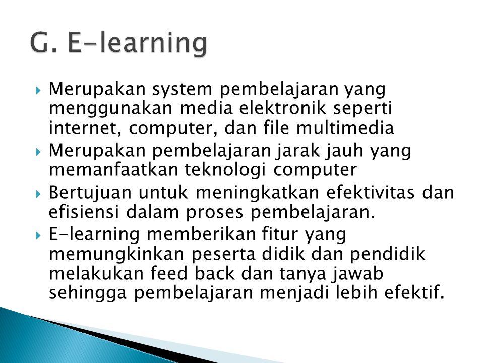  Merupakan system pembelajaran yang menggunakan media elektronik seperti internet, computer, dan file multimedia  Merupakan pembelajaran jarak jauh