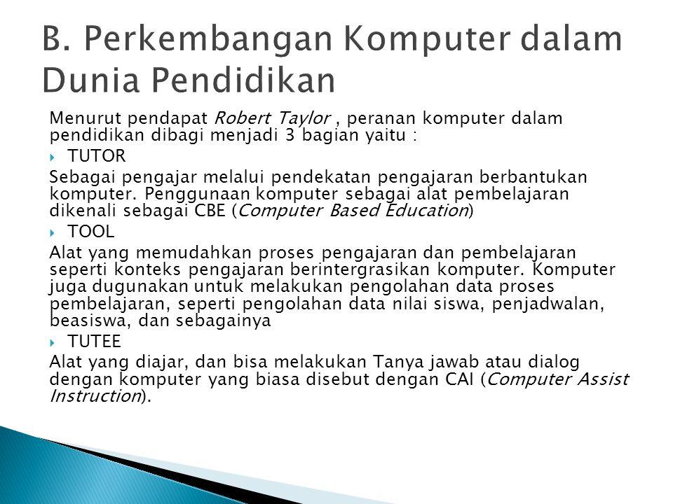  Pendidik dapat memiliki variasi mengajar dengan menggunakan komputer  Kemampuan belajar peserta didik dapat meningkat dengan adanya fasilitas komputer.