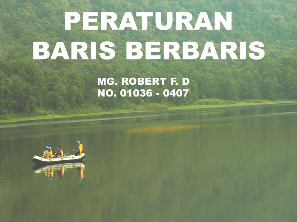 PERATURAN BARIS BERBARIS MG. ROBERT F. D NO. 01036 - 0407