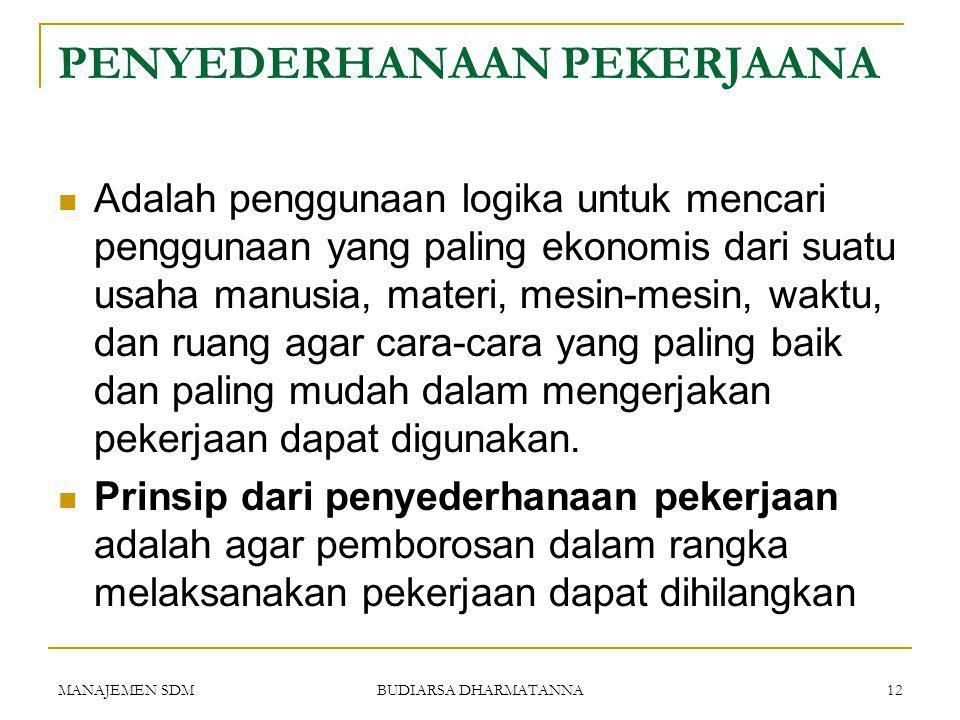 MANAJEMEN SDM BUDIARSA DHARMATANNA 11 Pemberian nama jabatan yang tepat akan memberikan kebanggan dan status bagi pejabat tersebut.