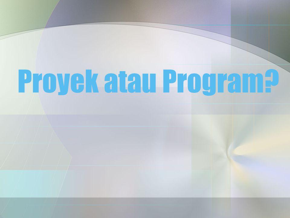 Proyek atau Program?