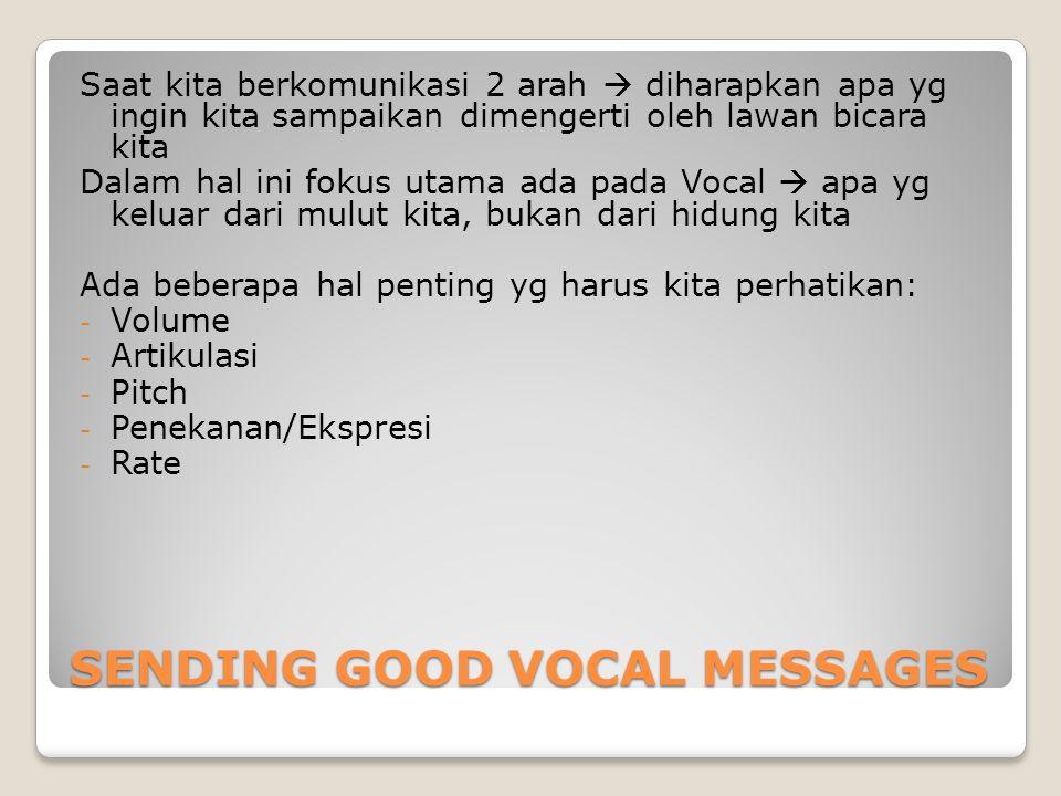 VOLUME Kekuatan suara kita dalam berbicara (besar atau kecil) Jangan terlalu lemah dan jangan terlalu keras.