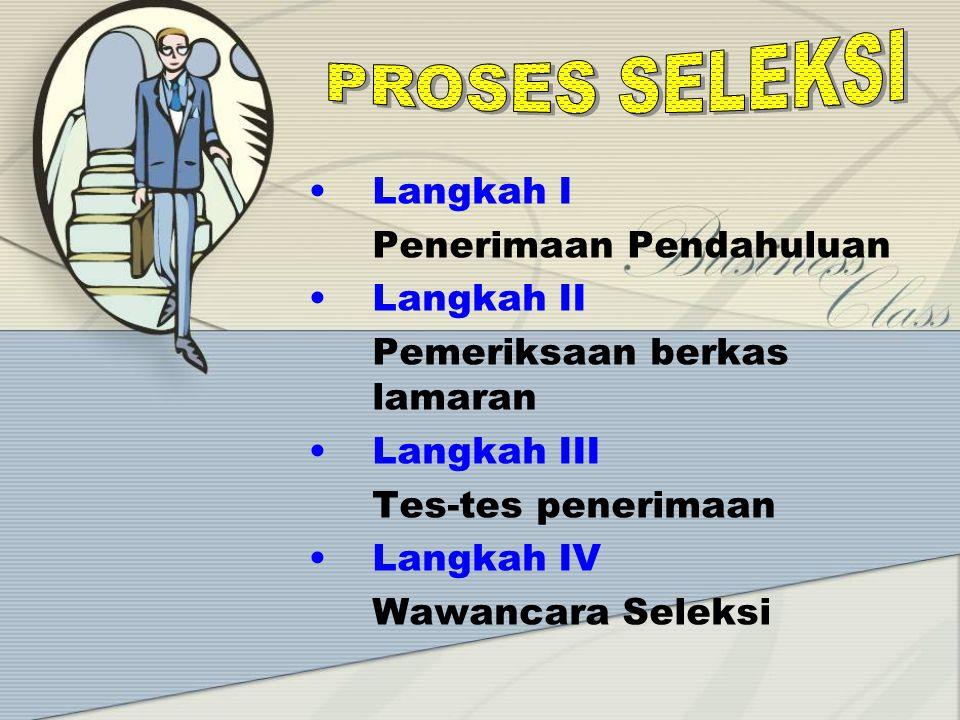 1 Penerimaan & Pendahuluan Pelamar 2 Tes-Tes Penerimaan 3 Wawancara Seleksi 4 Pemeriksaan Referensi- Referensi 5 Evaluasi Medis 6 Wawancara Oleh penyelia 7 Keputusan Penerimaan Handoko (2001)