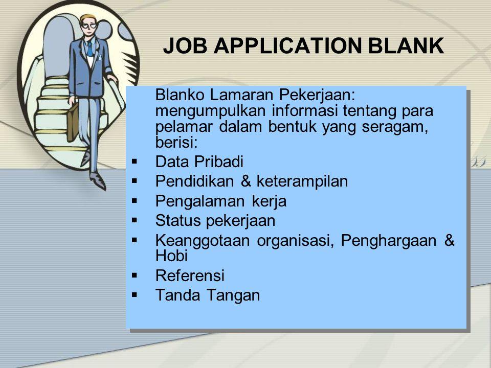 Langkah V Pemeriksaan Latar belakang & Referensi Langkah VI Evaluasi Medis Langkah VII Wawancara Atasan Langsung Langkah VIII Ulasan pekerjaan yang sebenarnya Langkah IX Keputusan Penerimaan