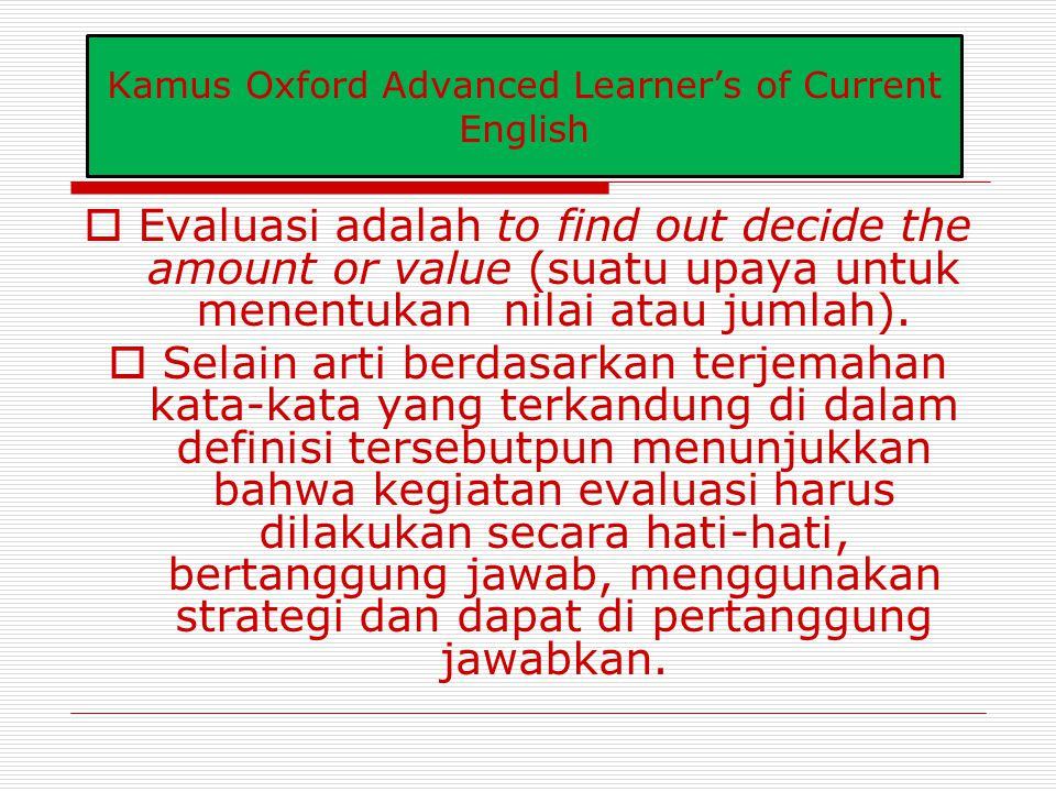 """Pengertian Evaluasi Evaluasi berasal dari kata """"evaluation"""" Kata tersebut kemudian diserap dalam perbendaharaan istilah bahasa Indonesia dengan tujuan"""