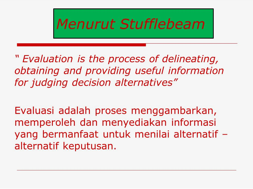 Kamus Oxford Advanced Learner's of Current English  Evaluasi adalah to find out decide the amount or value (suatu upaya untuk menentukan nilai atau jumlah).