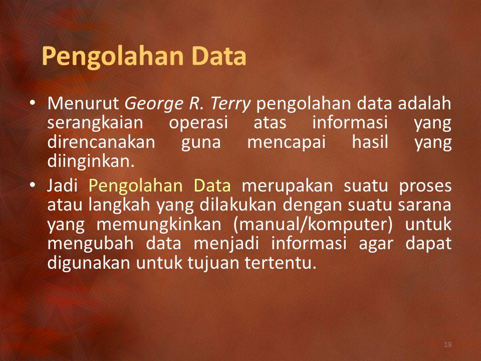 Pengolahan Data Menurut George R.
