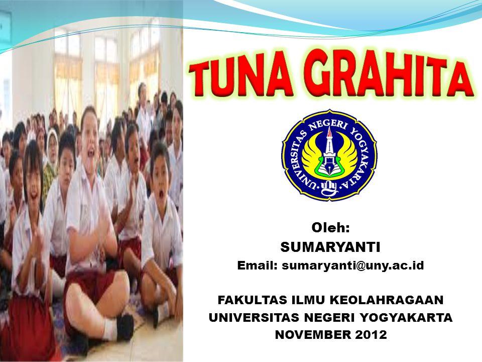 Oleh: SUMARYANTI Email: sumaryanti@uny.ac.id FAKULTAS ILMU KEOLAHRAGAAN UNIVERSITAS NEGERI YOGYAKARTA NOVEMBER 2012