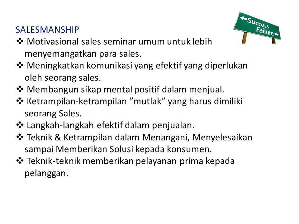 SALESMANSHIP  Motivasional sales seminar umum untuk lebih menyemangatkan para sales.