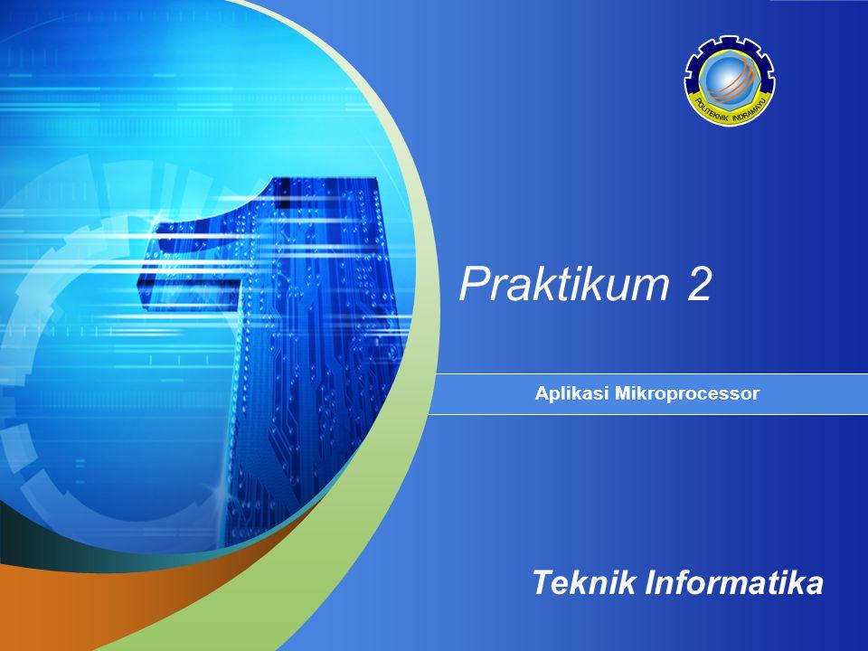Teknik Informatika Praktikum 2 Aplikasi Mikroprocessor